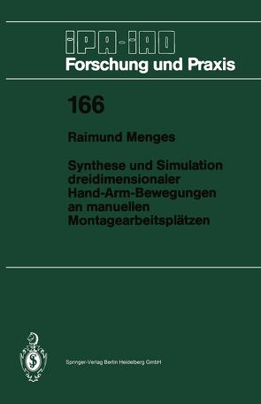 Synthese und Simulation dreidimensionaler Hand-Arm-Bewegungen an manuellen Montagearbeitsplätzen von Menges,  Raimund