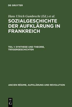 Synthese und Theorie, Trägergeschichten von Gumbrecht,  H. U., Julia,  D., Lüsebrink,  H. J., Reichardt,  Rolf, Roch,  D., Schleich,  Th.