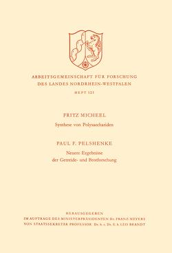 Synthese von Polysacchariden. Neuere Ergebnisse der Getreide- und Brotforschung von Micheel,  Paul F.