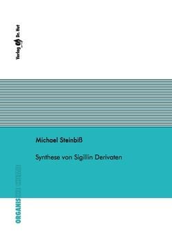Synthese von Sigillin Derivaten von Steinbiß,  Michael