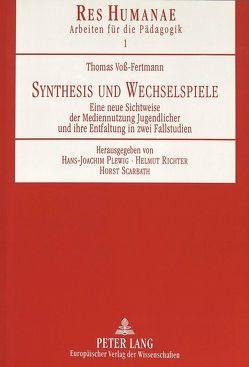 Synthesis und Wechselspiele von Voß-Fertmann,  Thomas