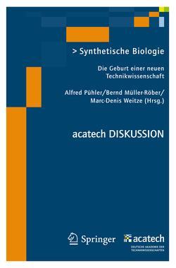 Synthetische Biologie von Müller-Röber,  Bernd, Pühler,  Alfred, Weitze,  Marc-Denis