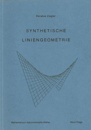 Synthetische Liniengeometrie von Gschwind,  Peter, Ziegler,  Renatus