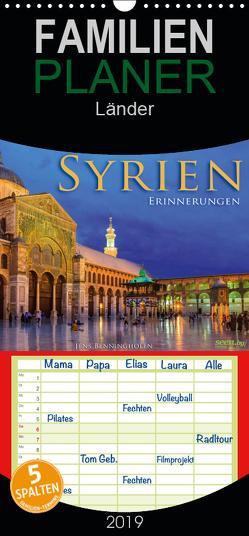 Syrien – Erinnerungen – Familienplaner hoch (Wandkalender 2019 , 21 cm x 45 cm, hoch) von Benninghofen,  Jens
