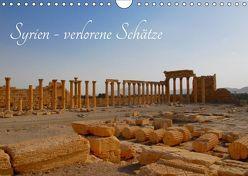 Syrien – verlorene Schätze (Wandkalender 2019 DIN A4 quer) von Klein,  Jan