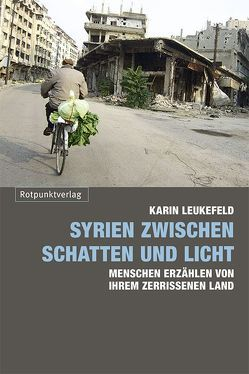 Syrien zwischen Schatten und Licht von Leukefeld,  Karin