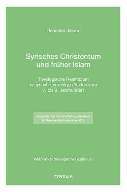 Syrisches Christentum und früher Islam von Jakob,  Joachim