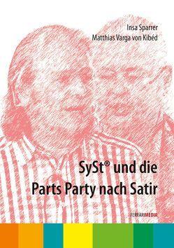 SySt® und die Parts Party nach Satir von Ferrari,  Achim, Kibéd,  Matthias Varga von, Sparrer,  Insa