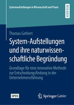 System-Aufstellungen und ihre naturwissenschaftliche Begründung von Gehlert,  Thomas