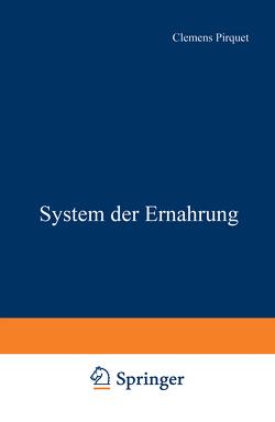 System der Ernährung von Groer,  F. von, Hecht,  A., Nobel,  E., Pirquet,  Clemens, Schick,  B., Wagner,  R., Zillich,  Th.