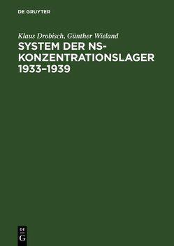 System der NS-Konzentrationslager 1933–1939 von Drobisch,  Klaus, Wieland,  Günther