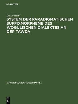 System der paradigmatischen Suffixmorpheme des wogulischen Dialektes an der Tawda von Honti,  László