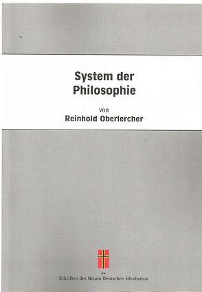 System der Philosophie von Oberlercher,  Reinhold
