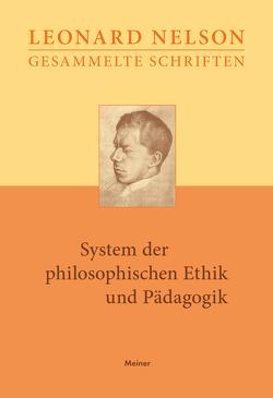 Gesammelte Schriften / System der philosophischen Ethik und Pädagogik von Hermann,  Grete, Nelson,  Leonard, Specht,  Minna