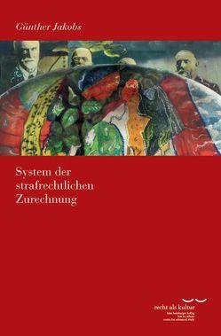 System der strafrechtlichen Zurechnung von Jakobs,  Günther