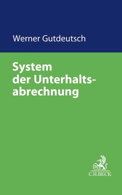 System der Unterhaltsberechnung von Gutdeutsch,  Werner