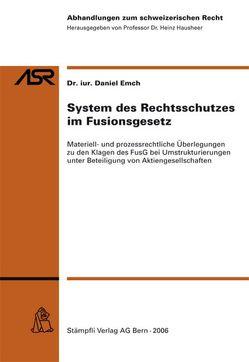 System des Rechtsschutzes im Fusionsgesetz von Emch,  Daniel
