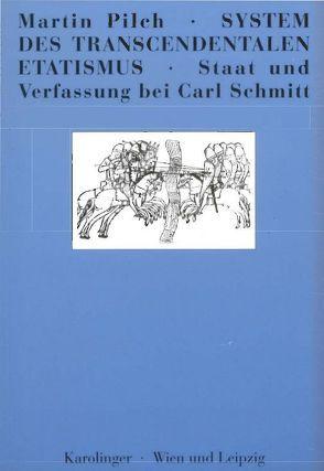 System des transcendentalen Etatismus von Pilch,  Martin