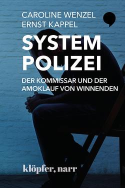 System Polizei. Der Kommissar und der Amoklauf von Winnenden von Kappel,  Ernst, Wenzel,  Caroline