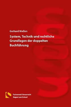 System, Technik und rechtliche Grundlagen der doppelten Buchführung von Nießen,  Gerhard