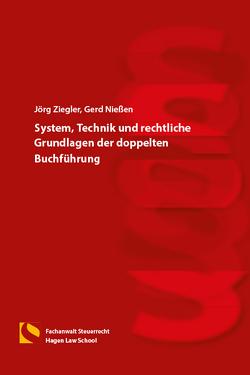 System, Technik und rechtliche Grundlagen der doppelten Buchführung von Nießen,  Gerd, Ziegler,  Jörg