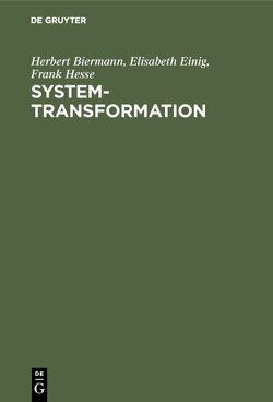 System-Transformation von Biermann,  Herbert, Einig,  Elisabeth, Hesse,  Frank