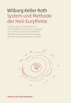 System und Methode der Heil-Eurythmie von Keller Roth,  Wilburg