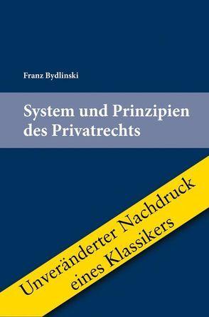 System und Prinzipien des Privatrechts von Bydlinski,  Franz
