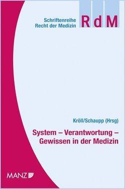 System – Verantwortung – Gewissen in der Medizin von Kröll,  Wolfgang, Schaupp,  Walter
