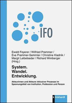 System. Wandel. Entwicklung. von Feyerer,  Ewald, Kladnik,  Christine, Leibetseder,  Margit, Prammer,  Wilfried, Prammer-Semmler,  Eva, Wimberger,  Richard