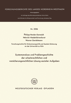 Systemanalyse und Problemgeschichte der arbeitsrechtlichen und versicherungsrechtlichen Lösung sozialer Aufgaben von Herder-Dorneich,  Philipp