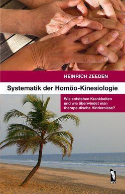 Systematik der Homöo-Kinesiologie von Zeeden,  Heinrich