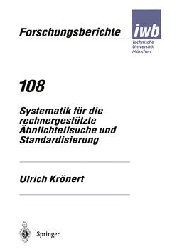 Systematik für die rechnergestützte Ähnlichteilsuche und Standardisierung von Krönert,  Ulrich