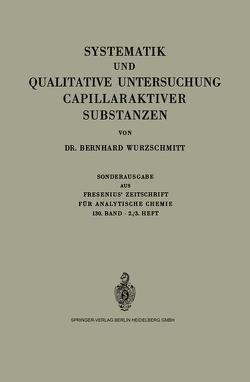 Systematik und Qualitative Untersuchung Capillaraktiver Substanzen von Wurzschmitt,  Bernhard