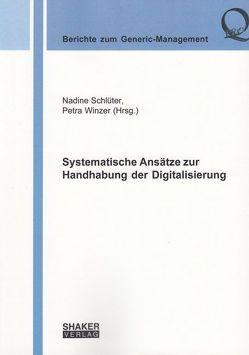 Systematische Ansätze zur Handhabung der Digitalisierung von Schlüter,  Nadine, Winzer,  Petra