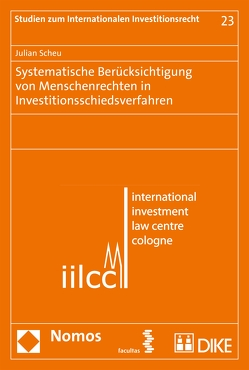 Systematische Berücksichtigung von Menschenrechten in Investitionsschiedsverfahren von Scheu,  Julian
