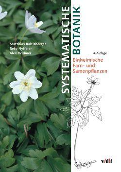 Systematische Botanik von Baltisberger,  Matthias, Nyffeler,  Reto, Widmer,  Alex W.