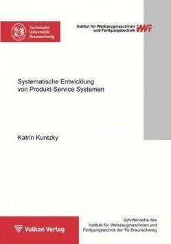 Systematische Entwicklung von Produkt-Service Systemen von Kuntzky,  Katrin
