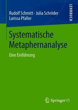 Systematische Metaphernanalyse von Pfaller,  Larissa, Schmitt,  Rudolf, Schroeder,  Julia