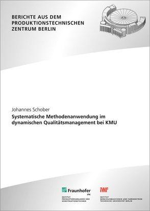 Systematische Methodenanwendung im dynamischen Qualitätsmanagement bei KMU. von Jochem,  Roland, Schober,  Johannes