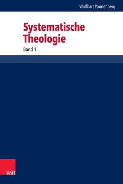 Systematische Theologie von Pannenberg,  Wolfhart, Wenz,  Gunther