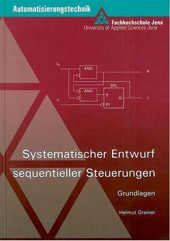Systematischer Entwurf sequentieller Steuerungen von Greiner,  Helmut, Hilbert,  T, Meyer,  M., Müller,  W.