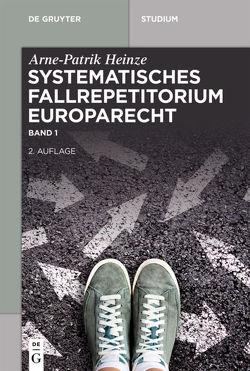 Systematisches Fallrepetitorium Europarecht von Heinze,  Arne-Patrik