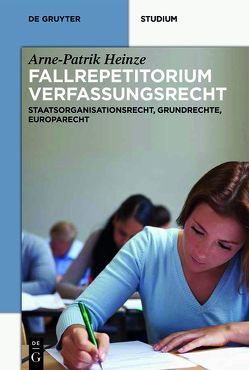 Systematisches Fallrepetitorium Verfassungsrecht von Heinze,  Arne-Patrik