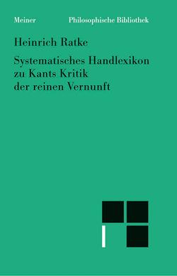 """Systematisches Handlexikon zu Kants """"Kritik der reinen Vernunft"""" von Ratke,  Heinrich"""