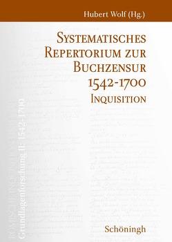 Systematisches Repertorium zur Buchzensur 1542–1700 von Wolf,  Hubert