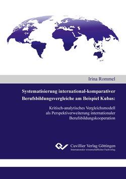 Systematisierung international-komparativer Berufsbildungsvergleiche am Beispiel Kubas von Rommel,  Irina