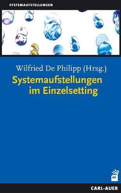Systemaufstellungen im Einzelsetting von Philipp,  Wilfried de