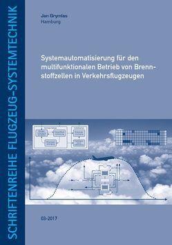 Systemautomatisierung für den multifunktionalen Betrieb von Brennstoffzellen in Verkehrsflugzeugen von Grymlas,  Jan