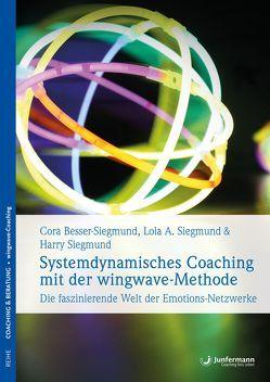 Systemdynamisches Coaching mit der wingwave-Methode von Besser-Siegmund,  Cora, Siegmund,  Harry, Siegmund,  Lola